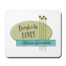 Everybody Loves a Database Administrator Mousepad
