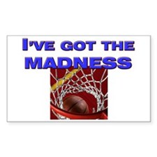 I've got the madness in march Sticker (Rectangular