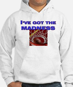 I've got the madness in march Hoodie