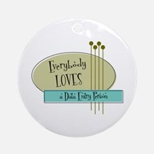 Everybody Loves a Data Entry Person Ornament (Roun