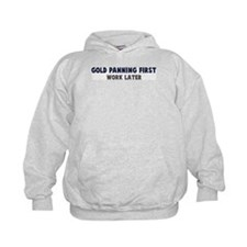 Gold Panning First Hoodie