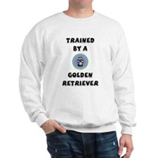 Trained by a Golden Retriever Sweatshirt