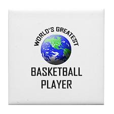 World's Greatest BASKETBALL PLAYER Tile Coaster