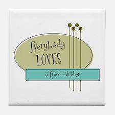 Everybody Loves a Cross stitcher Tile Coaster