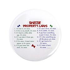 """Sheltie Property Laws 2 3.5"""" Button"""