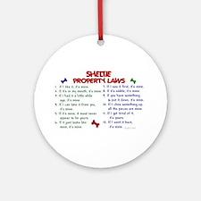 Sheltie Property Laws 2 Ornament (Round)