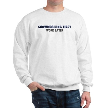 Snowmobiling First Sweatshirt