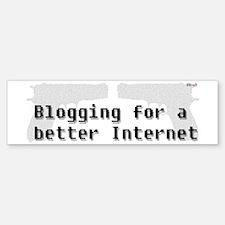 Blog for a better Internet Bumper Bumper Bumper Sticker