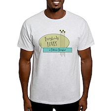 Everybody Loves a Costume Designer T-Shirt
