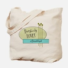 Everybody Loves a Cosmetologist Tote Bag
