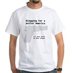 Blogging for a better America White T-Shirt