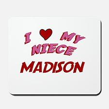 I Love My Niece Madison Mousepad
