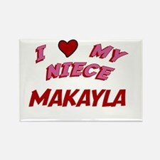I Love My Niece Makayla Rectangle Magnet