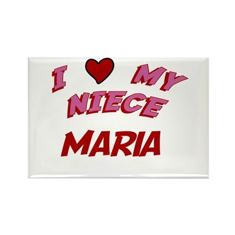 I Love My Niece Maria Rectangle Magnet