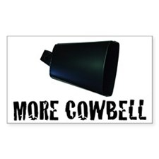 More Cowbell v.2 Rectangle Decal