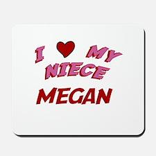 I Love My Niece Megan Mousepad