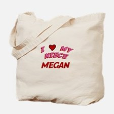 I Love My Niece Megan Tote Bag