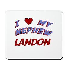 I Love My Nephew Landon Mousepad