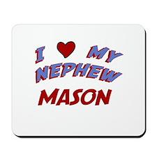 I Love My Nephew Mason Mousepad