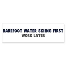 Barefoot Water Skiing First Bumper Bumper Sticker