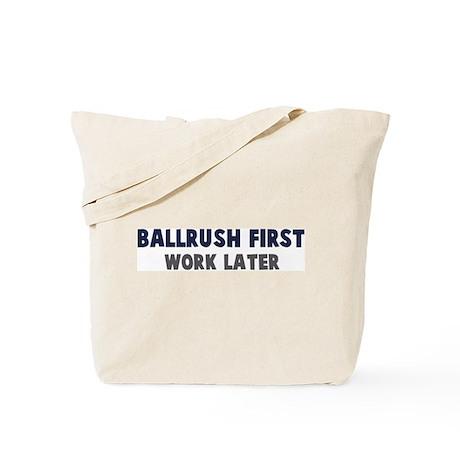 Ballrush First Tote Bag