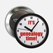 "Its Genealogy Time 2.25"" Button"