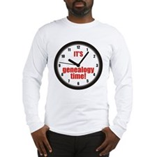 Its Genealogy Time Long Sleeve T-Shirt