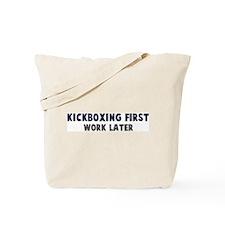 Kickboxing First Tote Bag
