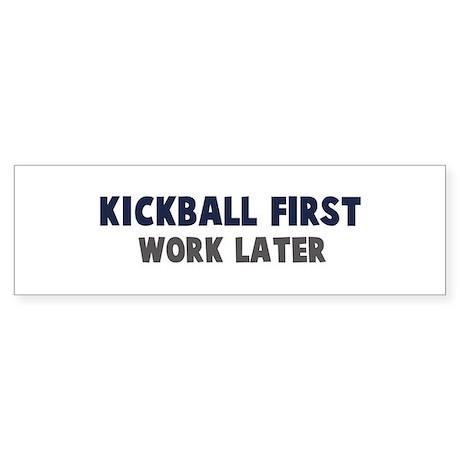 Kickball First Bumper Sticker