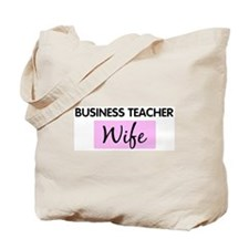 BUSINESS TEACHER Wife Tote Bag