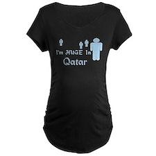 I'm Huge In Qatar T-Shirt