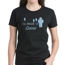 I'm Huge In Qatar Tee