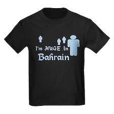 I'm Huge In Bahrain T