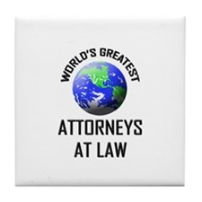 World's Greatest ATTORNEYS AT LAW Tile Coaster