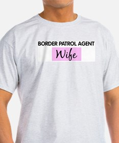 BORDER PATROL AGENT Wife T-Shirt