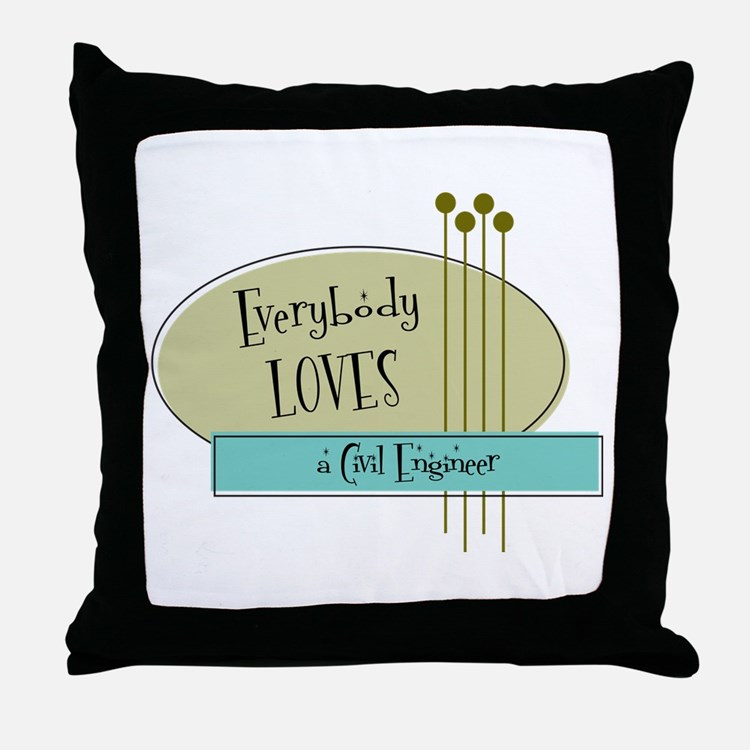 Everybody Loves a Civil Engineer Throw Pillow