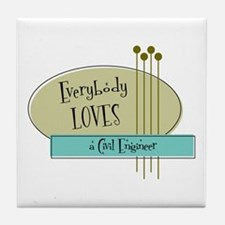 Everybody Loves a Civil Engineer Tile Coaster