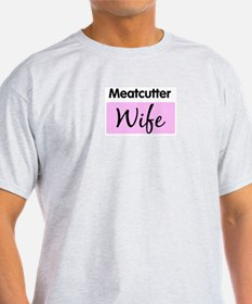 Meatcutter Wife T-Shirt