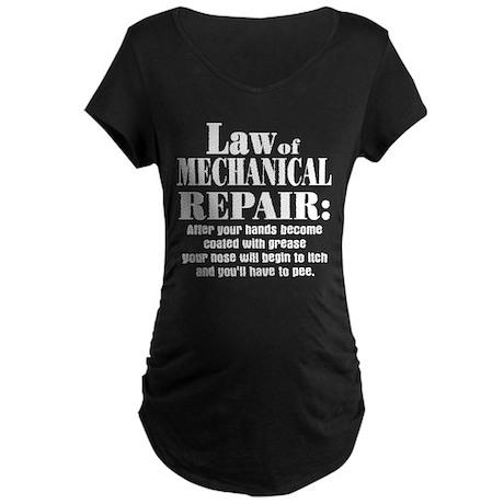 Law of Mechanical Repair: Maternity Dark T-Shirt