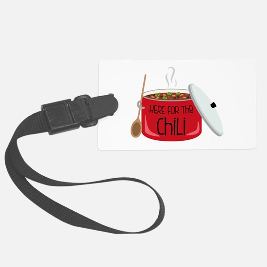 Here For Chili Luggage Tag
