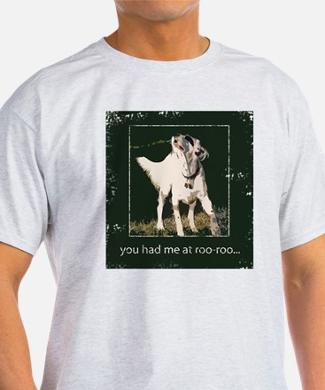 You had me at roo-roo T-Shirt