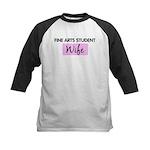 FINE ARTS STUDENT Wife Kids Baseball Jersey
