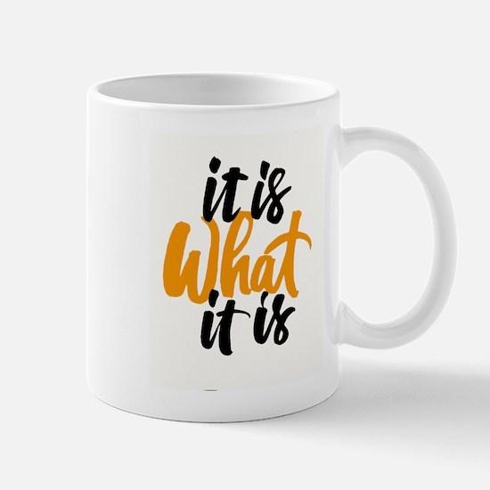 It Is What It Is Mugs