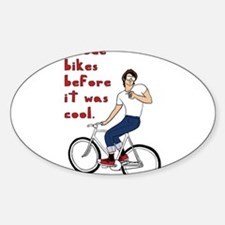 I Rode Bikes Before It Was Cool Decal