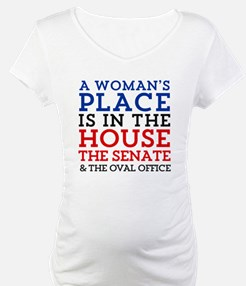 A Woman's Place is in the House Shirt