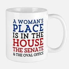 A Woman's Place is in the House Mugs
