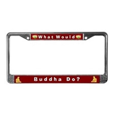 What Would Buddha Do #1 License Plate Frame