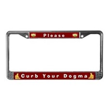 Please Curb Your Dogma #1 License Plate Frame