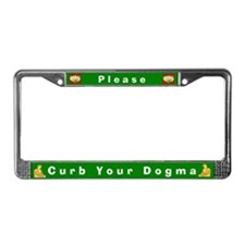Please Curb Your Dogma #2 License Plate Frame