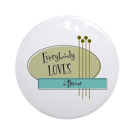 Everybody Loves a Brewer Ornament (Round)